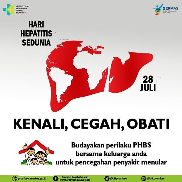 28 Juli diperingati sebagai Hari Hepatitis Sedunia, saatnya ketahui, cegah dan obati. Ajak keluarga anda untuk budayakan Perilaku Hidup Bersih Sehat dalam keseharian untuk pencegahan penularan penyakit.