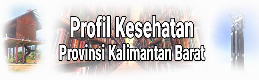 PROFIL KESEHATAN PROV KALBAR
