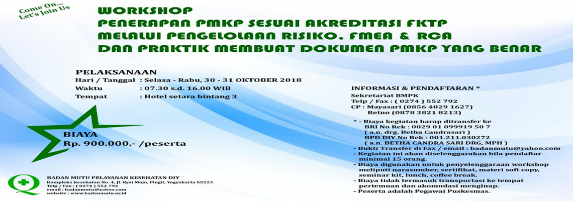 Workshop Penerapan PMKP Sesuai Akreditasi FKTP Melalui Pengelolaan Risiko FMEA & RCA Dan Praktik Membuat Dokumen PMKP Yang Benar-.